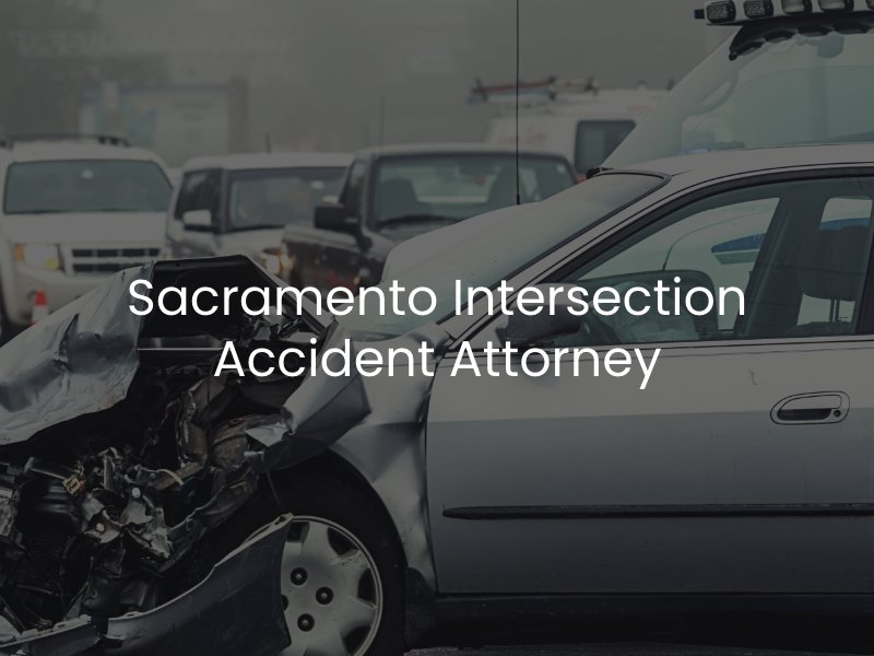 Sacramento Intersection Accident Lawyer